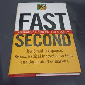Fast Second:How Smart Companies Bypass Radical Innovation to Enter and Dominate New Markets