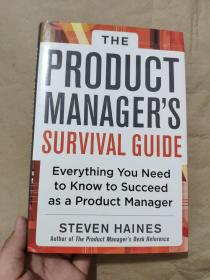 The Product Manager's Survival Guide:Everything You Need to Know to Succeed as a Product Manager