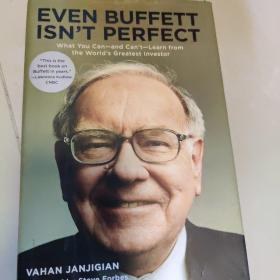 Even Buffett Isn't Perfect:What You Can--and Can't--Learn from the World's Greatest Investor