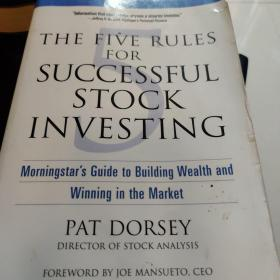 The Five Rules for Successful Stock Investing:Morningstar's Guide to Building Wealth and Winning in the Market