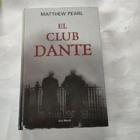 西班牙文原版     但丁俱乐部         El Club Dante / Dante Club Pearl, Matthew Pearl  原版大开本