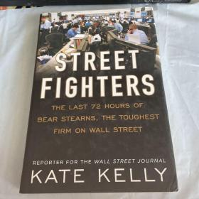 Street Fighters:The Last 72 Hours of Bear Stearns, the Toughest Firm on Wall Street