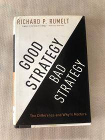 Good Strategy Bad Strategy:The Difference and Why It Matters