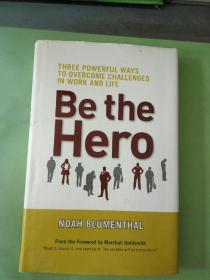 Be the  Hero  NOAH BLUMENTHAL(外文原版)