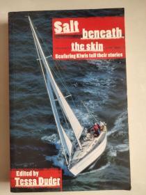 SALT BENEATH THE SKIN:Seafaring Kiwis tell their stories 英文原版 16开