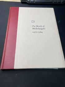 The World Of Michelangelo 1475–1564