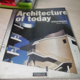 Architecture of  today.