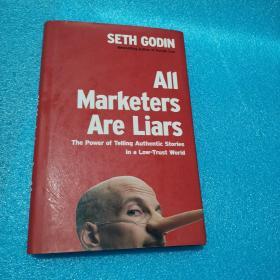 英文原版 All Marketers Are Liars: The Power of Telling Authentic Stories in a Low-Trust World 精装