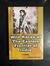 Wild Races of the Eastern Frontier of India(英文原版)