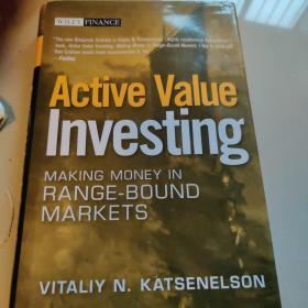 Active Value Investing:Making Money in Range Bound Markets