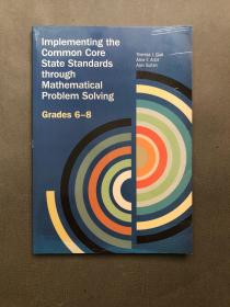 Implementing the Common Core State Standards Through Mathematical Problem Solving: Grades 6-8通过数学问题解决实施共同的核心国家标准