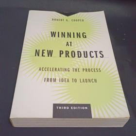 Winning at New Products:Accelerating the Process from Idea to Launch, Third Edition