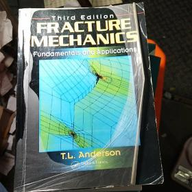 Fracture Mechanics:Fundamentals and Applications, Third Edition