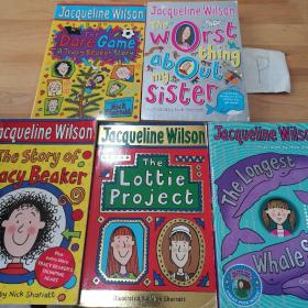 Jacqueline Wilson:The Longest/The Lottie Project/The Story of Tracy Beaker/The Worst Thing About My Sister/The Dare Game(5本合售)