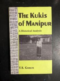 Kukis of Manipur: A Historical Analysis(英文原版)