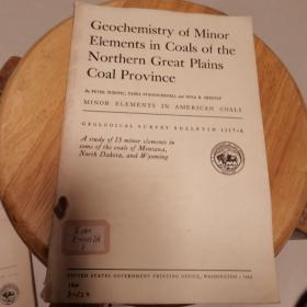 Geochemistry  of Minor Elements in Coals  of the Northern Great  Plains  Coal Province(地质观察报告1117-A)