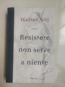 RESISTERE NON SERVE A NIENTE 意大利原版 精装本<抗拒是没有用的>