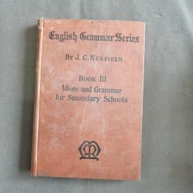 1923年 中等教育英文版  纳斯菲尔德.M 著 习语和语法 224页  精装一册全