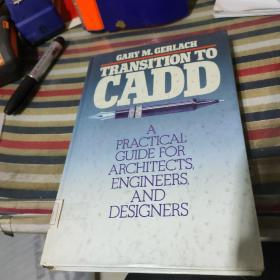 GARY M. CXRLACH TRANSIYION TOCADD PRACTICAL GUIDE FOR ARCHITECTS ENGINEERS, AND DESIGNERS