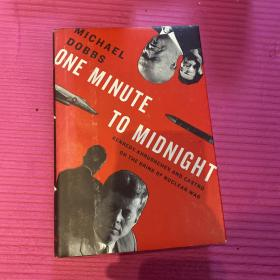 One Minute to Midnight:Kennedy, Khrushchev, and Castro on the Brink of Nuclear War
