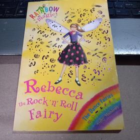 Rainbow Magic: The Dance Fairies 52: Rebecca The Rock 'N' Roll Fairy 彩虹仙子#52:舞蹈仙子9781846164927