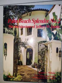 Palm Beach Splendor No2:TheArchitectureofJeffery W.Smith
