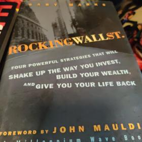 Rocking Wall Street  Four Powerful Strategies That will Shake Up the Way You Invest, Build Your Wealth And Give You Your Life Back