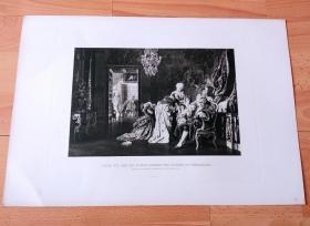 1884年照相凹版《路易十六的末日》(LOUIS XVI AND HIS FAMILY DURING THE STORMS AT VERSAILLES)-- 出自19世纪匈牙利画家,Gyula von Julius de Benczur(1844–1920)油画,画作描绘1789年法国大革命爆发,凡尔赛宫内忐忑不安的路易十六与其家人 -- 美国Gebbie艺术公司出版 -- 版画纸张43*30厘米