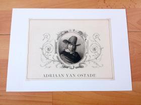 1886年铜版蚀刻《著名画家肖像:荷兰著名画家,阿德里安·凡·奥斯塔德》(ADRIAAN VAN OSTADE)-- 阿德里安·凡·奥斯塔德(Adriaen van Ostade,1610-1685):17世纪著名荷兰风俗画家 -- 奥地利维也纳艺术画廊出版 -- 后背衬纸30*21厘米,版画纸张21*16厘米