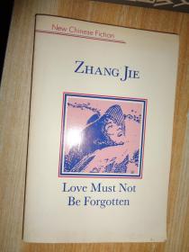 ZHANG JIE LOVE MUST NOT BE FORGOTTEN