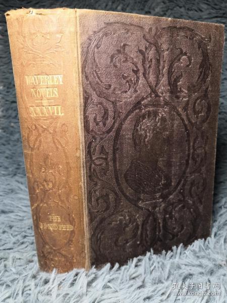 1851年 WAVERLEY NOVELS 威弗利小说   卷37  BETROTHED   双面封面印有饰图 18X11.5CM