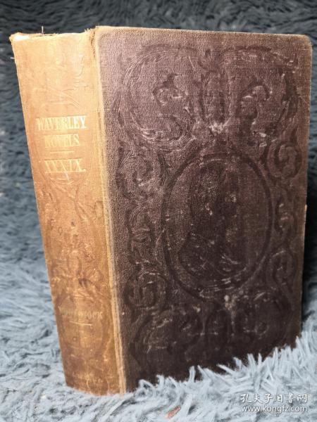 1851年 WAVERLEY NOVELS 威弗利小说   卷39  WOODSTOCK   双面封面印有饰图 18X11.5CM