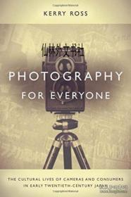 Photography for Everyone:The Cultural Lives of Cameras and Consumers in Early Twentieth-Century Japan