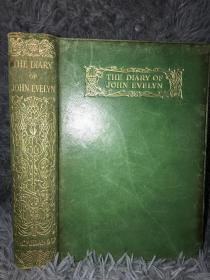 1908年  THE DIARY OF JOHN EVELYN WITH AN INTRODUCTION AND NOTES  《依夫琳日记》 全皮装帧  烫金书脊 三面书口刷金  18.5X13.5CM