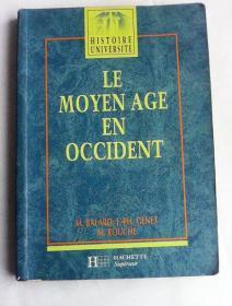 Le moyen-age en occident : des barbares a la renaissance      法文原版 历史书     西方中世纪:文艺复兴时期的野蛮人