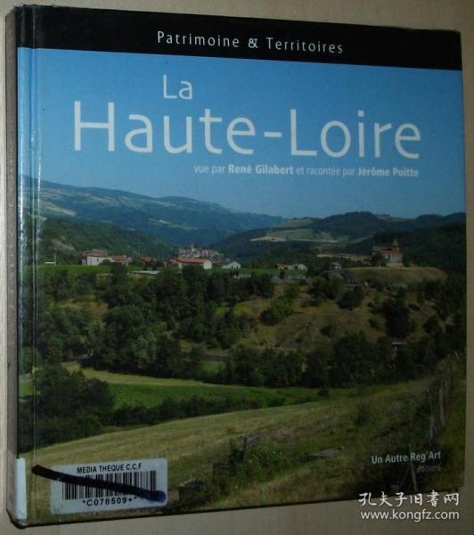 法语原版书 La Haute-Loire 精装 Relié 2010 de Jérôme Poitte , René Gilabert 法国上卢瓦尔省摄影画册及文字解说