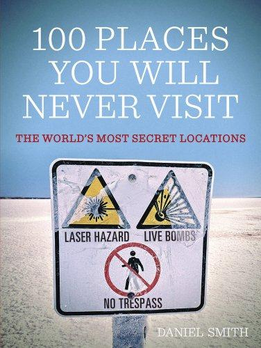 9781780873114-ah-100 Places You Will Never Visit The World's Most Secret Locations