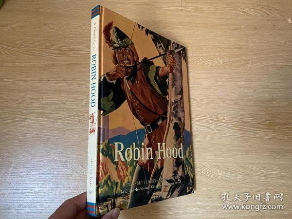 Robin Hood(A Classic Illustrated Edition)  罗宾汉传奇,英文原版,多插图, 罗宾汉的故事有许多版本,这个文字版本诗人查良铮(穆旦)曾挑选出来中译给女儿学英语,大16开精装