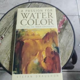A PASSION FOR WATER COLOR