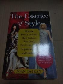 The Essence of Style:How the French Invented High Fashion, Fine Food, Chic Cafes, Style, Sophistication, and Glamour