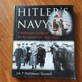 HITLER NAVY A Reference Guide to the Kriegsmarine I935-I945 (16开精装英文原版 希特勒海军克里格斯马林I935-I945参考指南)