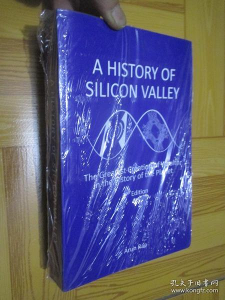 A History of Silicon Valley:The Greatest Creation of Wealth in the History of the Planet(2nd Edition) 小16开,未开封