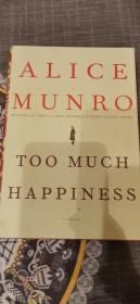 2013年诺贝尔文学奖得主 加拿大女作家 艾丽斯·芒罗(又译爱丽丝·门罗,Alice Munro,1931.07.10~) 《快乐太多》2009年初版 题词签名 少见!珍贵。