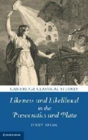 Likeness and Likelihood in the Presocratics and Plato