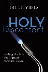 Holy Discontent Fueling The Fire That Ignites Personal Vision