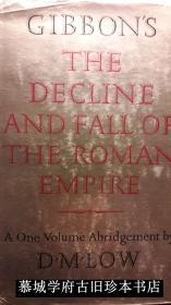 EDWARD GIBBEN: THE DECLINE AND FALL OF THE ROMAN EMPIRE. AN ABRIDGEMENT BY D.M. LOW