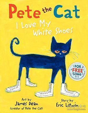 Pete the Cat: I Love My White Shoes皮特猫:我喜欢我的白色球鞋 英文原版