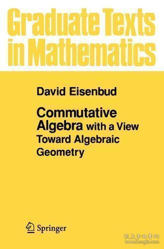 Commutative Algebra:with a View Toward Algebraic Geometry