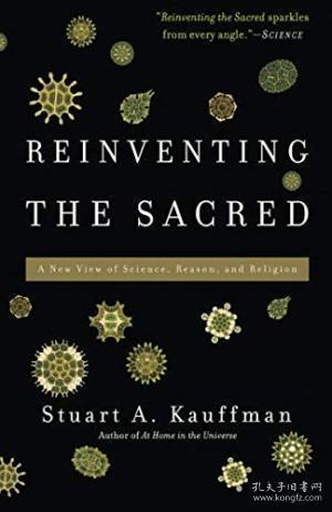 Reinventing the Sacred:A New View of Science, Reason, and Religion