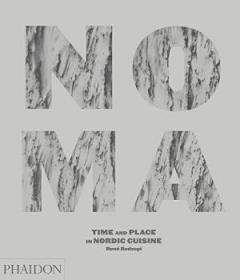 Noma:Time and Place in Nordic Cuisine